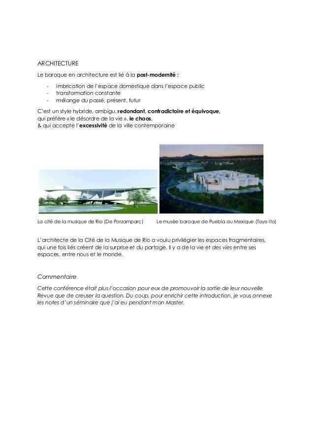 ARCHITECTURE Le baroque en architecture est lié à la post-modernité : - imbrication de l'espace domestique dans l'espace p...