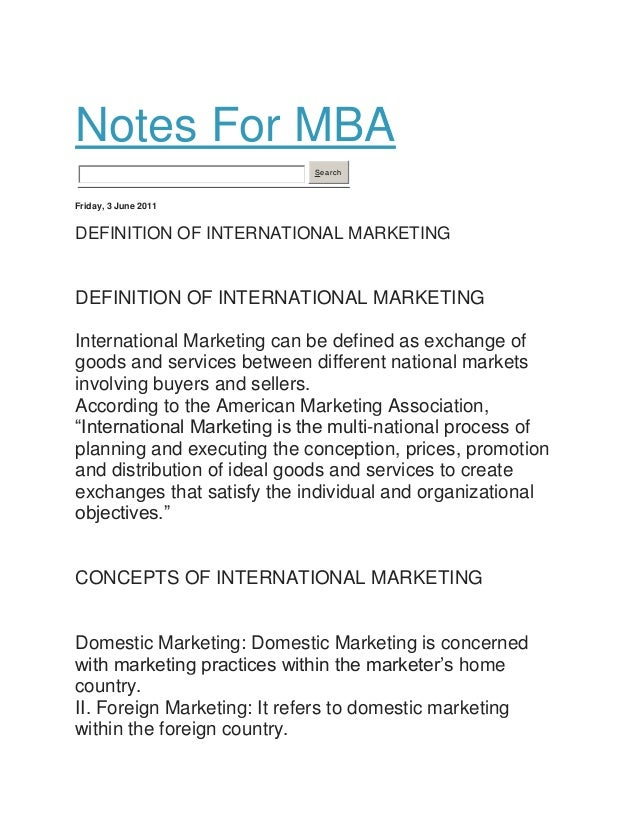Notes For MBA Search Friday, 3 June 2011 DEFINITION OF INTERNATIONAL MARKETING DEFINITION OF INTERNATIONAL MARKETING Inter...