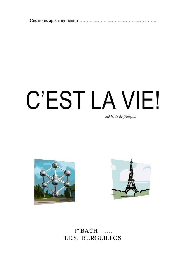Ces notes appartiennent à ………………………………………….. C'EST LA VIE!méthode de français 1º BACH……. I.E.S. BURGUILLOS