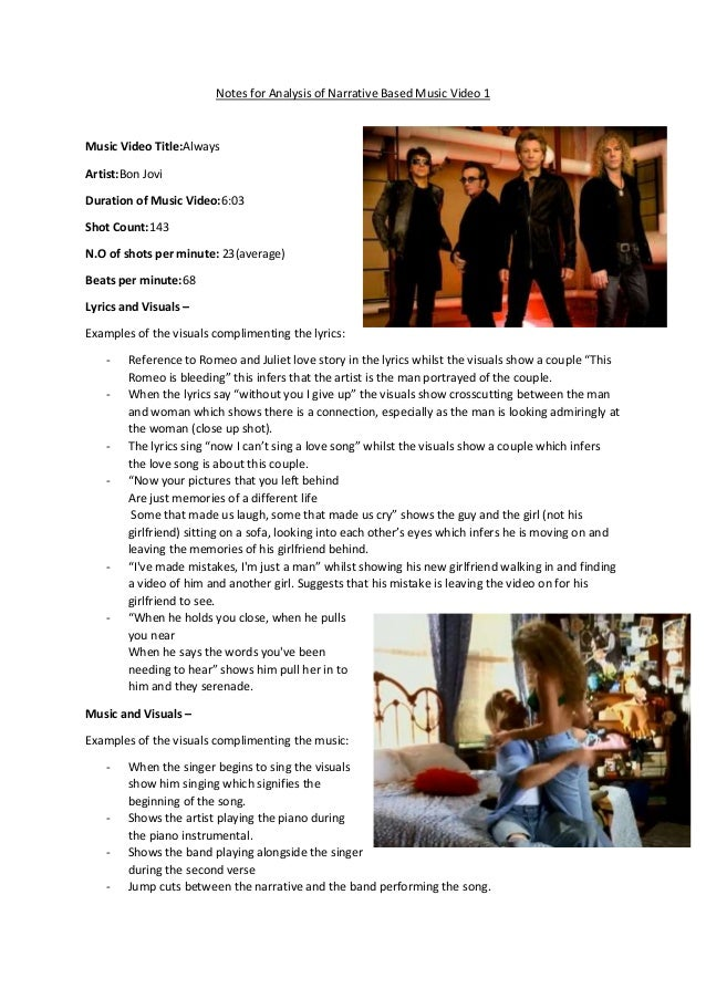 Notes for Analysis of Narrative Based Music Video 1 Music Video Title:Always Artist:Bon Jovi Duration of Music Video:6:03 ...