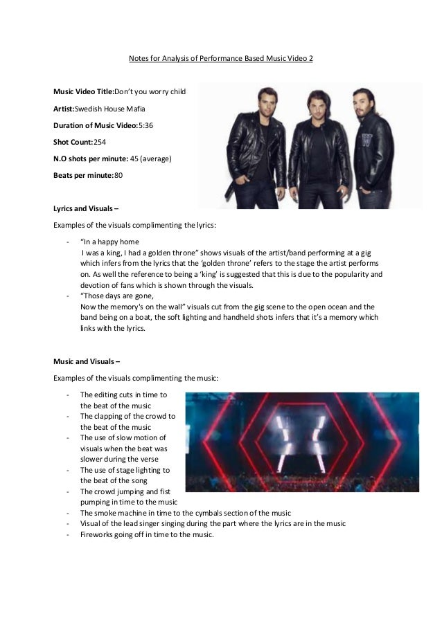 Notes for Analysis of Performance Based Music Video 2 Music Video Title:Don't you worry child Artist:Swedish House Mafia D...