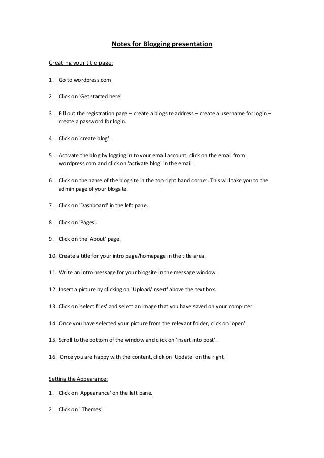 Notes for Blogging presentation Creating your title page: 1. Go to wordpress.com 2. Click on 'Get started here' 3. Fill ou...