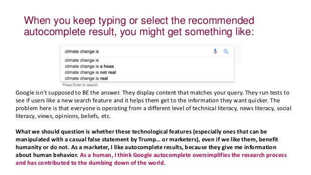 When you keep typing or select the recommended autocomplete result, you might get something like: Google isn't supposed to...