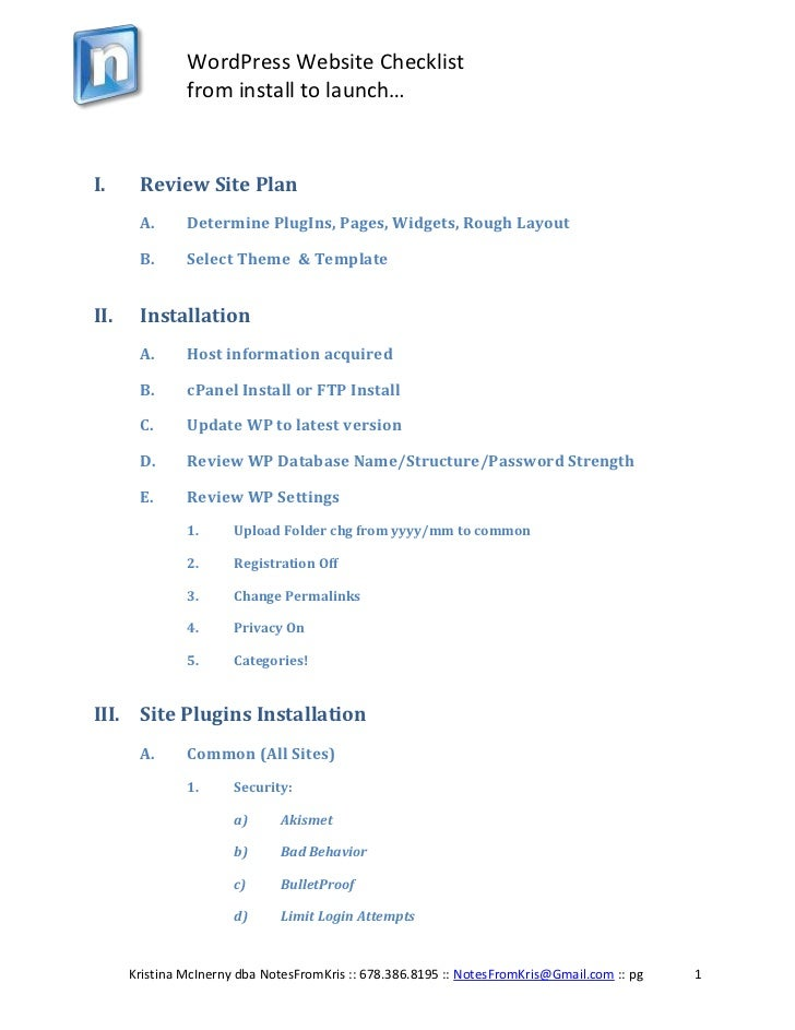Review Site Plan<br />Determine PlugIns, Pages, Widgets, Rough Layout<br />Select Theme  & Template<br />Installation<br /...