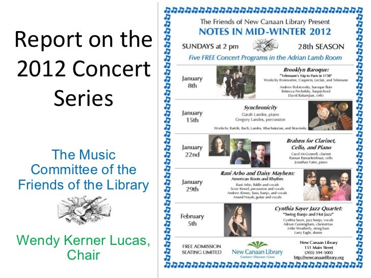 Report on the 2012 Concert Series The Music Committee of the Friends of the Library Wendy Kerner Lucas, Chair