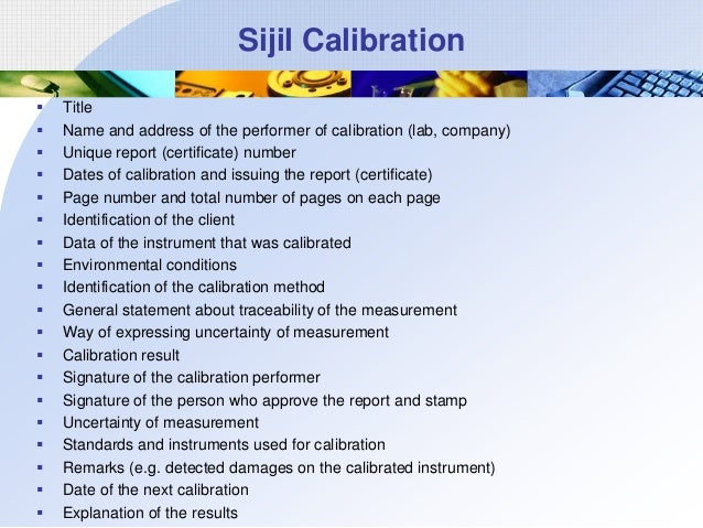 Sijil Calibration                     Title Name and address of the performer of calibration (lab, comp...