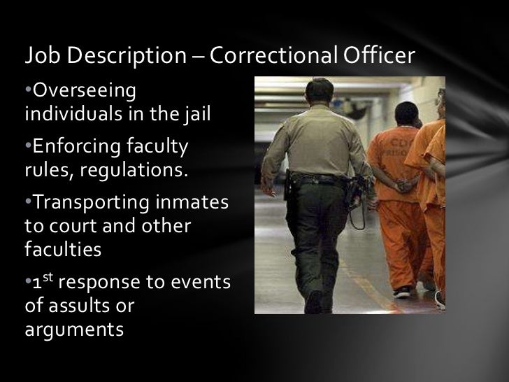 Job Description U2013 Correctional Officeru2022Overseeingindividuals ...