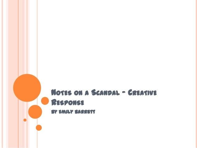 NOTES ON A SCANDAL – CREATIVERESPONSEBy Emily Barrett