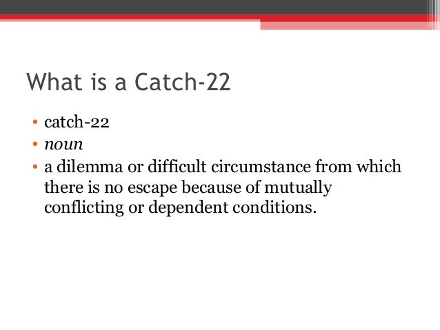 What Is Catch 22
