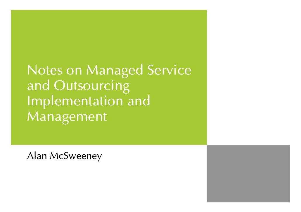 Notes on Managed Service and Outsourcing Implementation and Management  Alan McSweeney