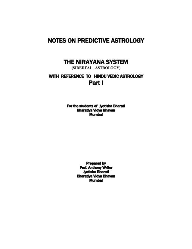 NOTES ON PREDICTIVE ASTROLOGY THE NIRAYANA SYSTEM (SIDEREAL ASTROLOGY) WITH REFERENCE TO HINDU VEDIC ASTROLOGY Part I For ...