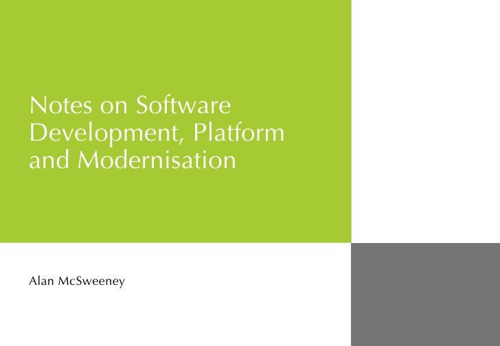 Notes on Software Development, Platform and Modernisation Alan McSweeney