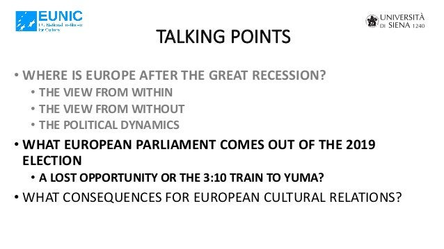 TALKING POINTS • WHERE IS EUROPE AFTER THE GREAT RECESSION? • THE VIEW FROM WITHIN • THE VIEW FROM WITHOUT • THE POLITICAL...