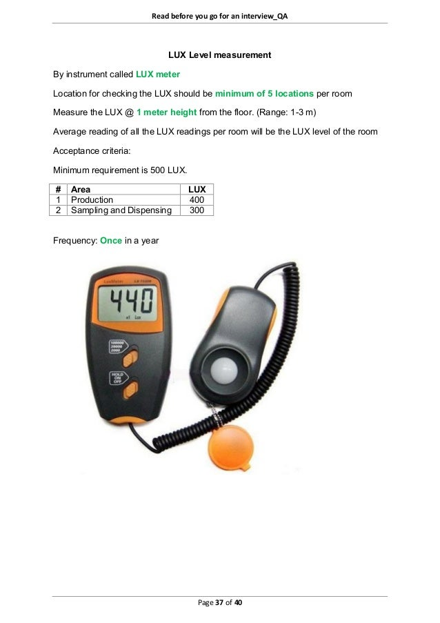 Read before you go for an interview_QA Page 37 of 40 LUX Level measurement By instrument called LUX meter Location for che...