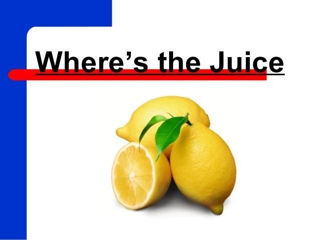 Where's the Juice