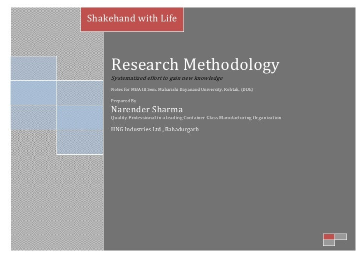 Shakehand with Life     Research Methodology     Systematized effort to gain new knowledge     Notes for MBA III Sem. Maha...