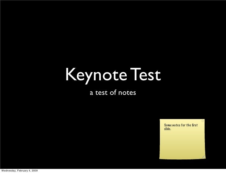 Keynote Test                                  a test of notes                                                      Some no...
