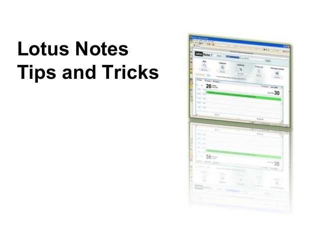 Lotus NotesTips and Tricks