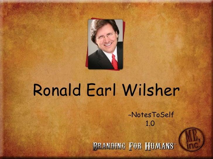 Ronald Earl Wilsher<br />~NotesToSelf<br />1.0<br />