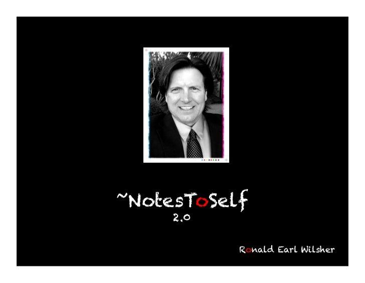 ~NotesToSelf     2.0           Ronald Earl Wilsher