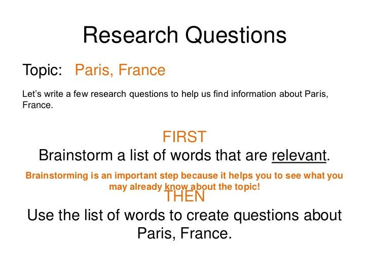 Research Questions<br />Topic:<br />Paris, France<br />Let's write a few research questions to help us find information ab...