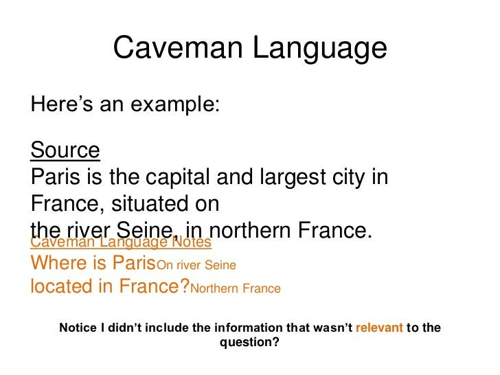 Caveman Language<br />Caveman language helps you to avoid plagiarizing.  <br />Plagiarism is when you copy another person'...