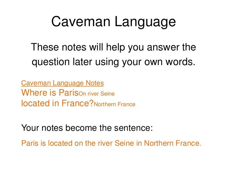 Caveman Language<br />Here's an example:<br />Source<br />Paris is the capital and largest city in France, situated on<br ...