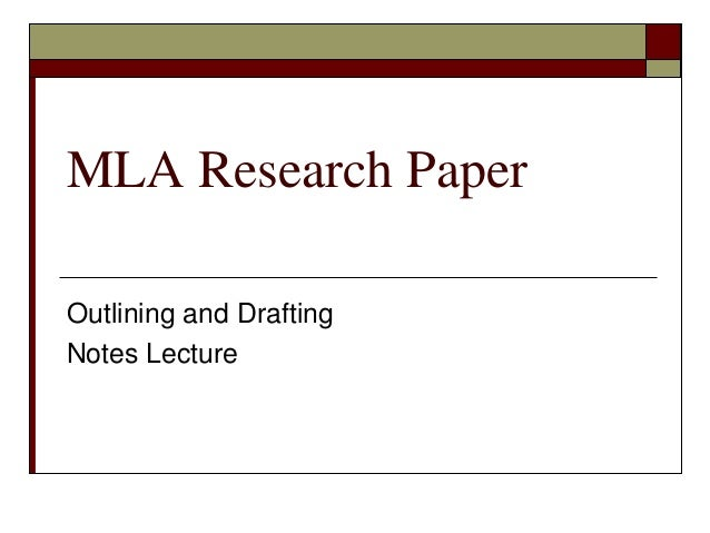 MLA Research Paper Outlining and Drafting Notes Lecture