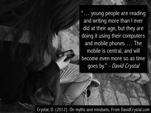 """.  ..  young people are reading and writing more than I ever  did at their age,  but they are  doing it using their compu..."