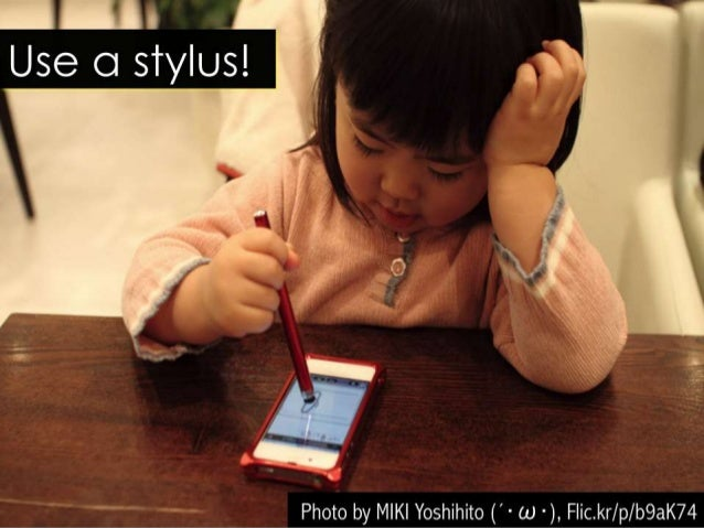 Use o stylus!   u'-  Photo by MIKI Yoshihito ('- w -),  Flic. kr/ p/b9aK74
