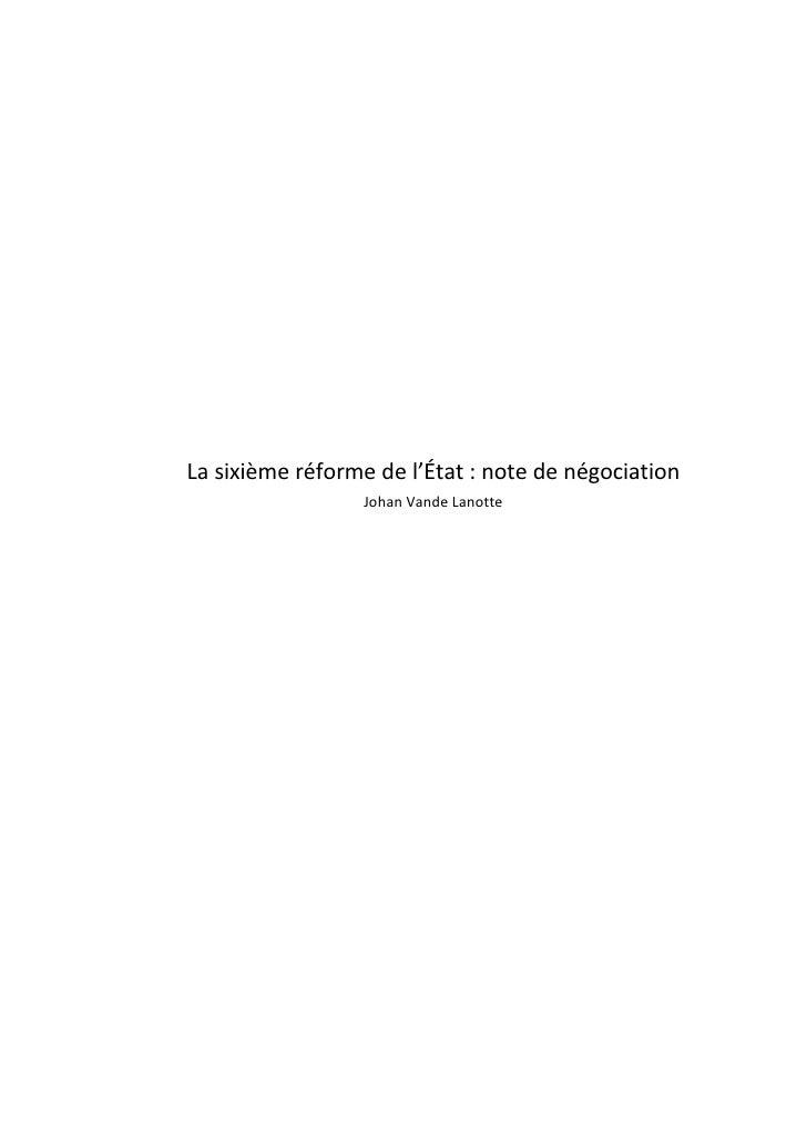 La sixième réforme de l'État : note de négociation                 Johan Vande Lanotte
