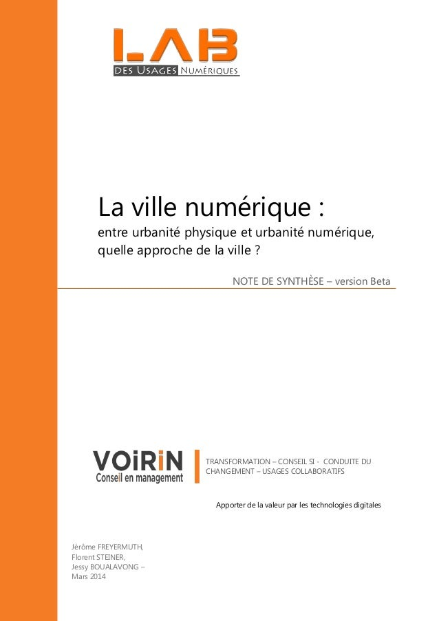 NOTE DE SYNTHÈSE – version Beta La ville numérique : entre urbanité physique et urbanité numérique, quelle approche de la ...