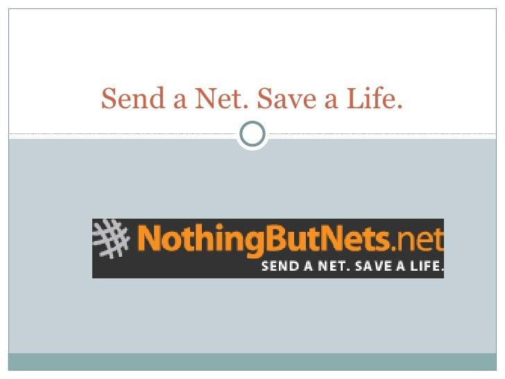 Send a Net. Save a Life.