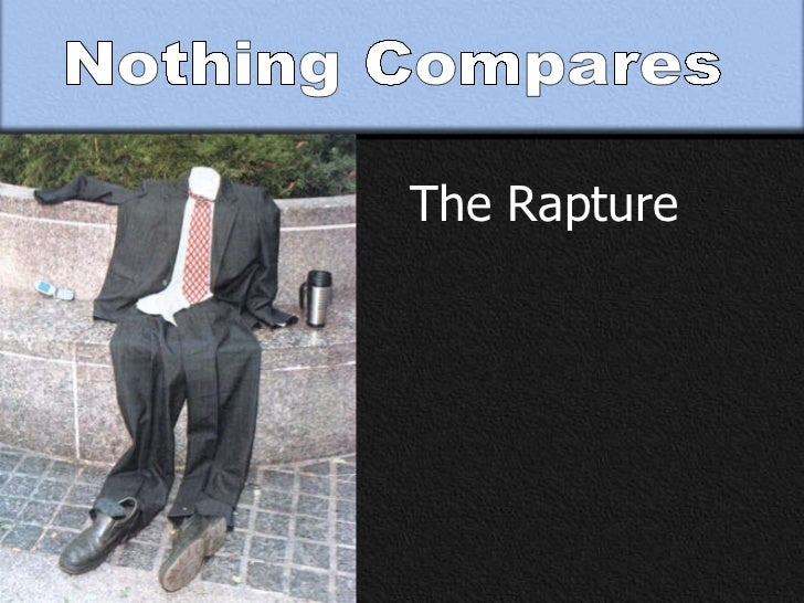 Nothing Compares The Rapture