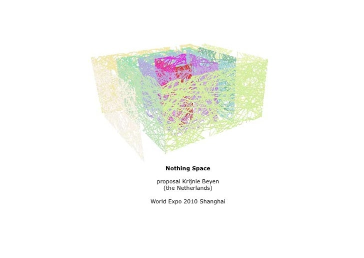 Nothing Space    proposal Krijnie Beyen     (the Netherlands)  World Expo 2010 Shanghai