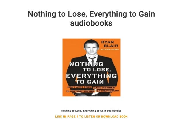 Nothing To Lose Everything To Gain Audiobooks
