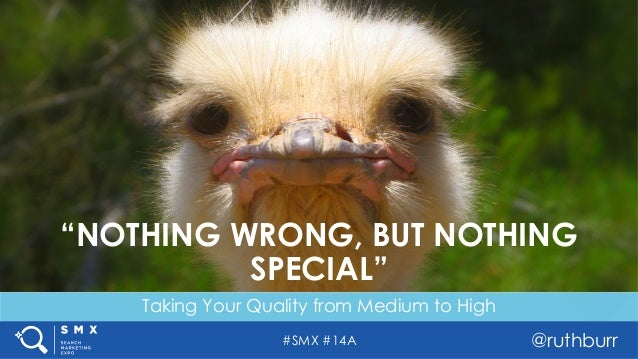 """#SMX #14A @ruthburr Taking Your Quality from Medium to High """"NOTHING WRONG, BUT NOTHING SPECIAL"""""""