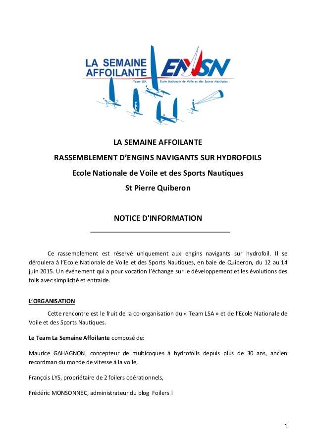 1 LA SEMAINE AFFOILANTE RASSEMBLEMENT D'ENGINS NAVIGANTS SUR HYDROFOILS Ecole Nationale de Voile et des Sports Nautiques S...