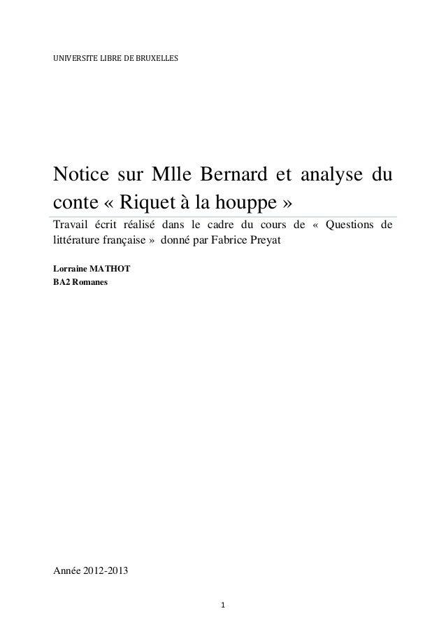 UNIVERSITE LIBRE DE BRUXELLES  Notice sur Mlle Bernard et analyse du conte « Riquet à la houppe » Travail écrit réalisé da...