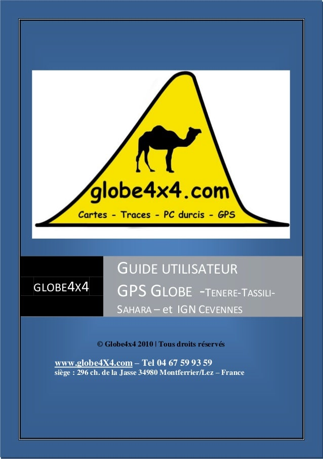 ©Globe4X4 – contact@globe4X4.com 1 © Globe4x4 2010 | Tous droits réservés www.globe4X4.com – Tel 04 67 59 93 59 siège : 29...