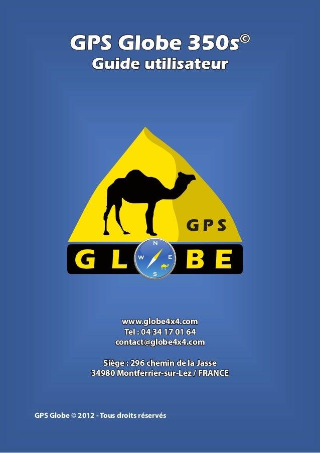 GPS Globe 350s                             ©                Guide utilisateur                                             ...