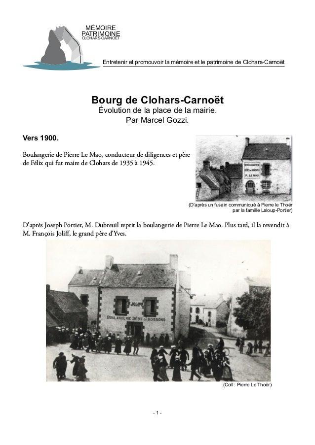 - 1 - Bourg de Clohars-Carnoët Évolution de la place de la mairie. Par Marcel Gozzi. Vers 1900. Boulangerie de Pierre Le M...
