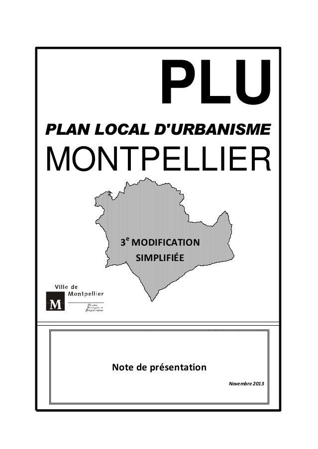 PLU PLAN LOCAL D'URBANISME  MONTPELLIER 3e MODIFICATION SIMPLIFIÉE  Note de présentation Novembre 2013