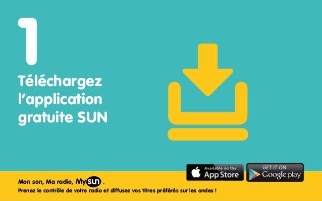 Téléchargez  l'application  gratuite SUN  My  Mon son, Ma radio, .  Prenez le contrôle de votre radio et diffusez vos titr...