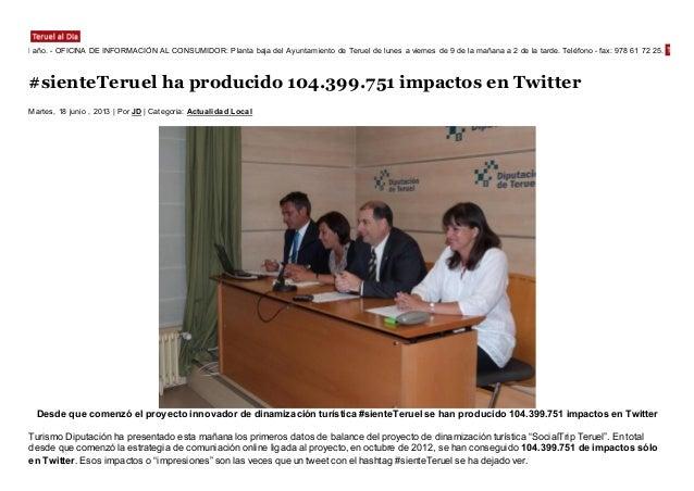 #sienteTeruel ha producido 104.399.751 impactos en TwitterMartes, 18 junio , 2013   Por JD   Categoria: Actualidad LocalDe...