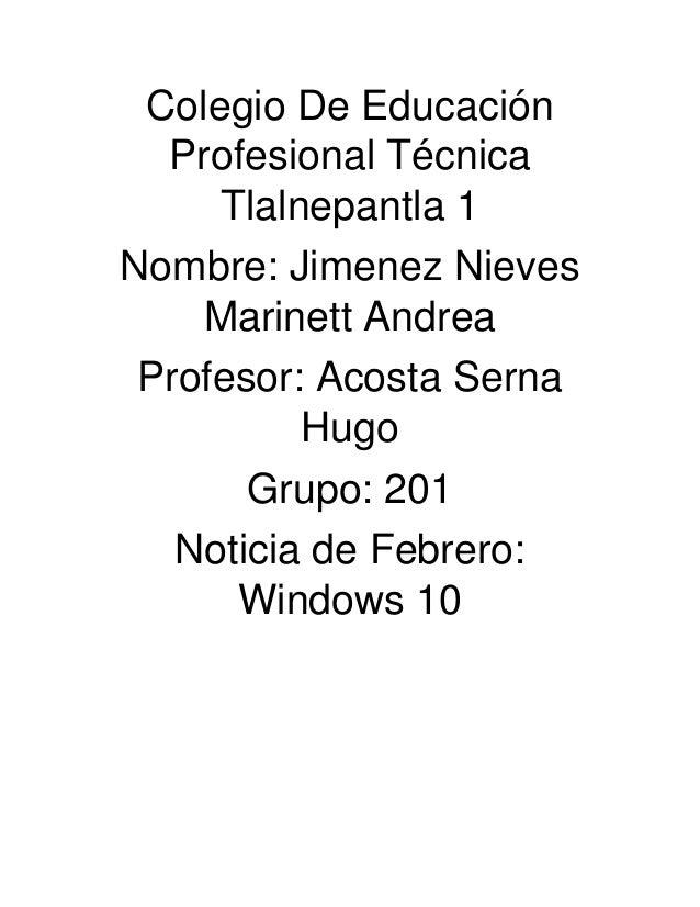 Colegio De Educación Profesional Técnica Tlalnepantla 1 Nombre: Jimenez Nieves Marinett Andrea Profesor: Acosta Serna Hugo...