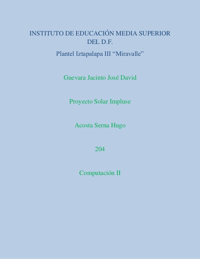 """INSTITUTO DE EDUCACIÓN MEDIA SUPERIORDEL D.F.Plantel Iztapalapa III """"Miravalle""""Guevara Jacinto José DavidProyecto Solar Im..."""