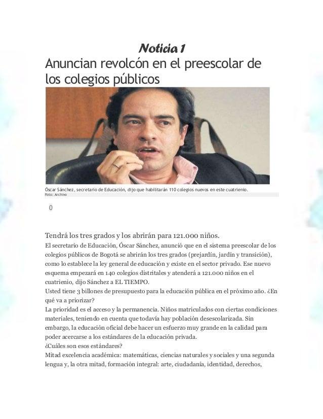 Noticia 1 Anuncian revolcón en el preescolar de los colegios públicos  Óscar Sánchez, secretario de Educación, dijo que ha...