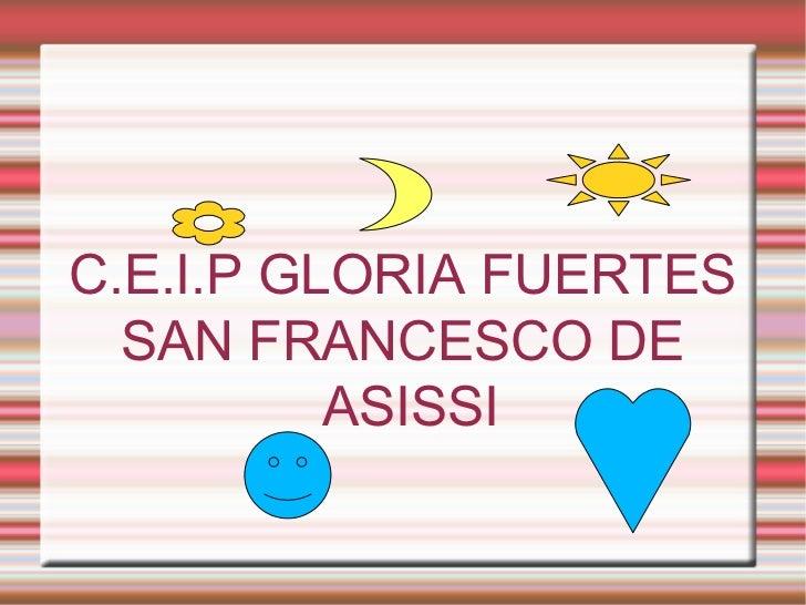 C.E.I.P GLORIA FUERTES SAN FRANCESCO DE ASISSI