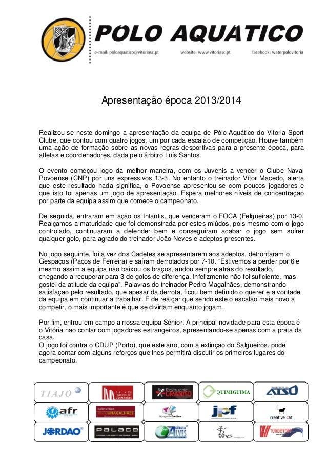 Apresentação época 2013/2014 Realizou-se neste domingo a apresentação da equipa de Pólo-Aquático do V se quático Vitoria S...